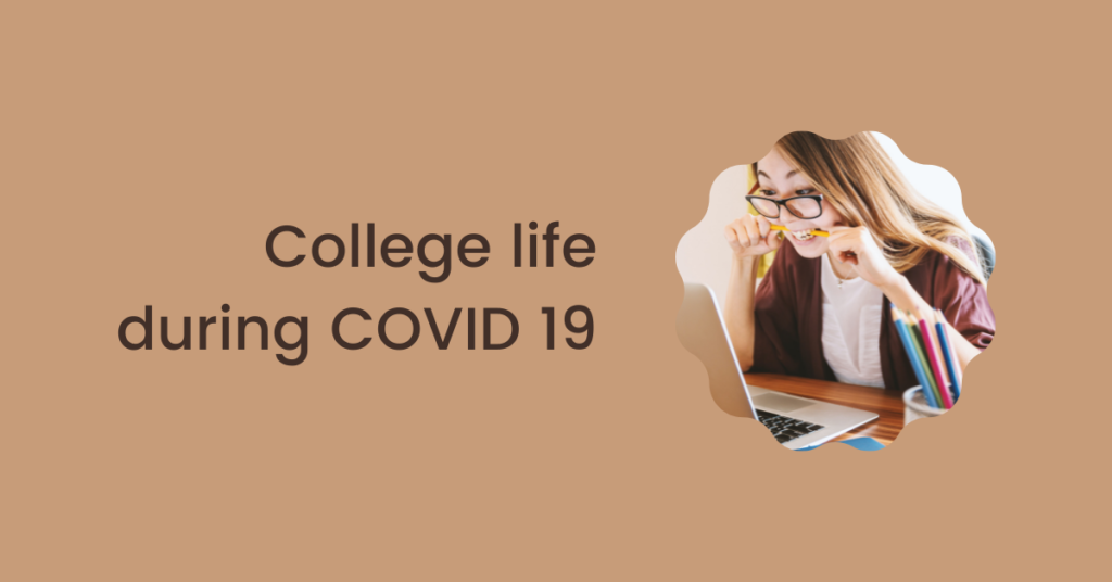 College life during covid 19
