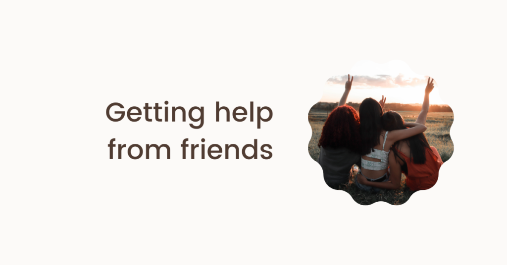 Getting help from friends